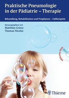 Praktische Pneumologie in der Pädiatrie - Therapie, Matthias Griese / Thomas Nicolai