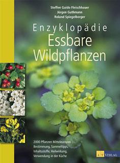 Enzyklopädie Essbare Wildpflanzen/Steffen Guido Fleischhauer / Jürgen Guthmann / Roland Spiegelberger