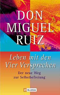 Leben mit den Vier Versprechen/Don Miguel Ruiz