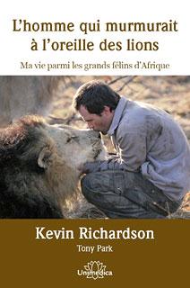 L'homme qui murmurait à l'oreille des lions/Kevin Richardson / Toni Park
