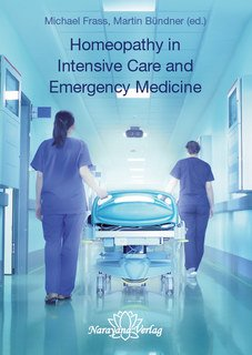 Homeopathy in Intensive Care and Emergency Medicine/Michael Frass / Martin Bündner