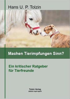 Machen Tierimpfungen Sinn?/Hans U. P. Tolzin