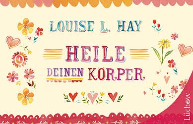 Heile deinen Körper/Louise L. Hay