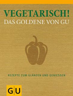 Vegetarisch! Das Goldene von GU/