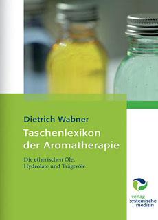 Taschenlexikon der Aromatherapie/Dietrich Wabner