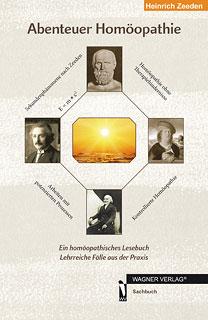 Abenteuer Homöopathie/Heinrich Zeeden