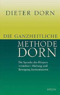 Die ganzheitliche Methode Dorn, Dieter Dorn