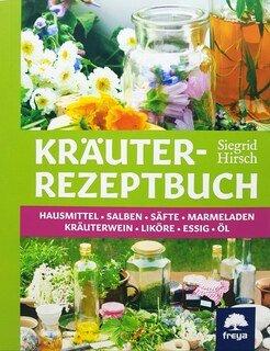 Kräuter-Rezeptbuch/Siegrid Hirsch