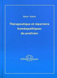 Henri Voisin: Thérapeutique et répertoire homéopathiques du praticien