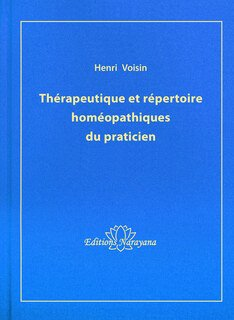 Thérapeutique et répertoire homéopathiques du praticien/Henri Voisin