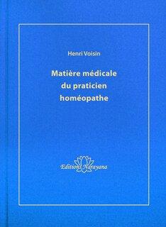 Henri Voisin: Matière Médicale du praticien homéopathe