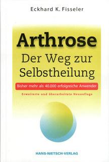 Arthrose - Der Weg zur Selbstheilung, Eckhard Fisseler