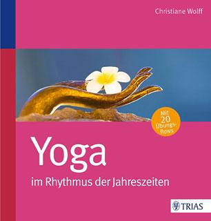 Yoga im Rhythmus der Jahreszeiten, Christiane Wolff