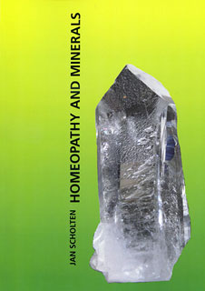 Homoeopathy and Minerals, Jan Scholten
