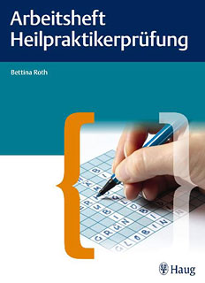Arbeitsheft Heilpraktikerprüfung/Bettina Roth