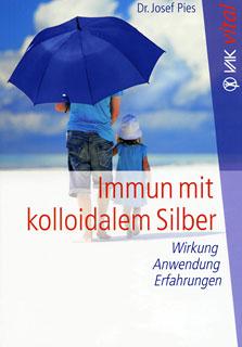 Immun mit kolloidalem Silber/Josef Pies