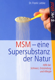 MSM - eine Supersubstanz der Natur/Frank Liebke