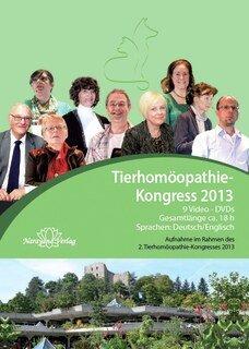 Tierhomöopathie-Kongress 2013 - DVD-Set, Tim Couzens / Christiane P. Krüger / Gertrud Pysall / John Saxton / Sue Armstrong / Dominique Fraefel / Gilberte Favre / Rosina Sonnenschmidt / Anke Henne