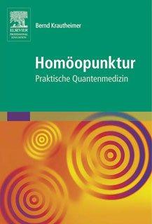 Homöopunktur - Praktische Quantenmedizin, Bernd Krautheimer