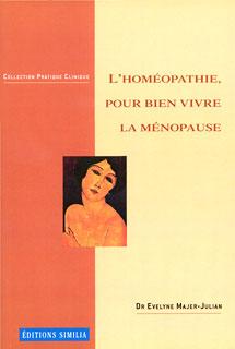 L'Homéopathie, pour bien vivre la ménopause - Copies imparfaites/Evelyne Majer-Julian