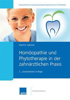 Homöopathie und Phytotherapie in der zahnärztlichen Praxis/Dietrich Volkmer