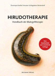 Hirudotherapie/Dominique Kaehler Schweizer / Magdalene Westendorff