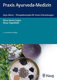 Praxis Ayurveda-Medizin/Shive Narain Gupta / Elmar Stapelfeldt