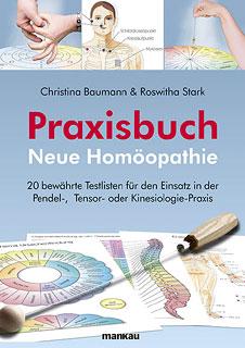 Praxisbuch Neue Homöopathie/Christina Baumann / Roswitha Stark