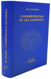 L'homéopathie et les éléments/Jan Scholten