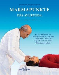 Vasant Lad / Anisha Durve: Marmapunkte des Ayurveda