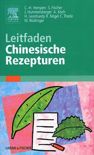 Leitfaden Chinesische Rezepturen, Carl Hermann Hempen / Toni Fischer