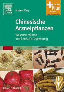Chinesische Arzneipflanzen/Andreas Kalg