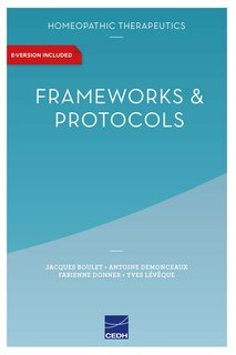 Homeopathic Therapeutics Frameworks and Protocols/Jacques Boulet / Antoine Demonceaux / Fabienne Donner / Yves Lèveque