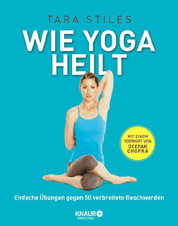 Wie Yoga heilt, Tara Stiles