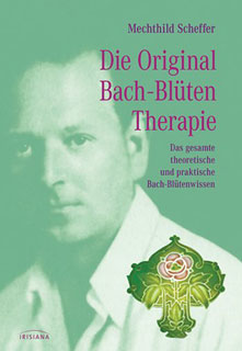 Die Original Bach-Blütentherapie, Mechthild Scheffer