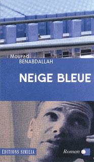 Neige bleue, Mourad Benabdallah