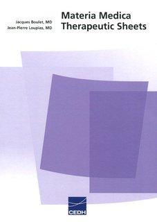 Materia Medica - Therapeutic Sheets/Jacques Boulet / Jean-Pierre Loupias