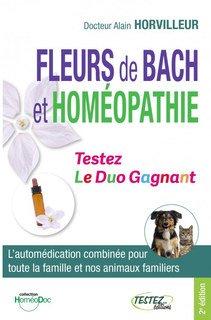 Fleurs de Bach et Homéopathie - Le Duo Gagnant/Alain Horvilleur