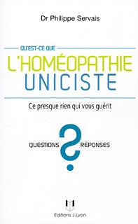 Qu'est-ce que l'homéopathie uniciste ?/Philippe Servais