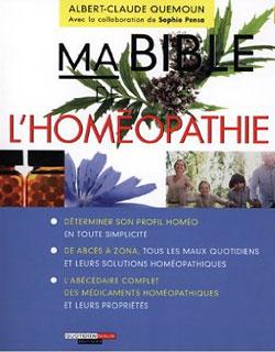 Ma Bible de l'homéopathie, Albert-Claude Quemoun / Sophie Pensa