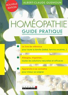Homéopathie - Guide pratique, Albert-Claude Quemoun