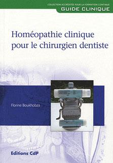 Homéopathie clinique pour le chirurgien dentiste/Florine Boukhobza