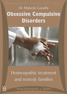 Obsessive Compulsive Disorders (Zwangsstörungen). Homeopathic treatment and remedy families - 11 CD's/Mahesh Gandhi