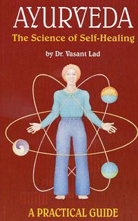 Ayurveda: The Science of Self-Healing, Vasant Lad