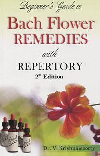 Beginner's Guide to Bach Flower Remedies/V. Krishnamoorty