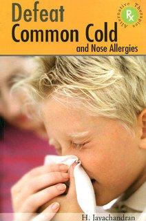 Defeat Common Cold & Nose Allergies/Harilakshmi Jayachandran