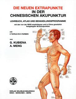 Die neuen Extrapunkte in der chinesischen Akupunktur/Gertrude Kubiena / Alexander Meng