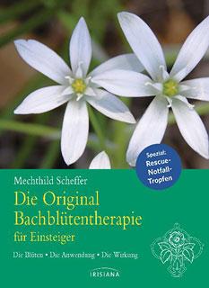 Die Original Bachblüten-Therapie für Einsteiger/Mechthild Scheffer