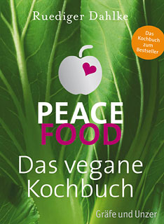 Peace Food - Das vegane Kochbuch, Rüdiger Dahlke