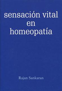 Sensación Vital en Homeopatía (Spanish Edition)/Rajan Sankaran